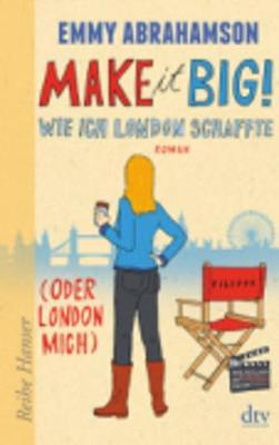 Make it big! Wie ich London schaffte (Paperback)