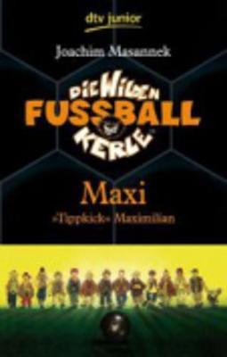 Maxi Tippkick Maximilian (7) (Paperback)