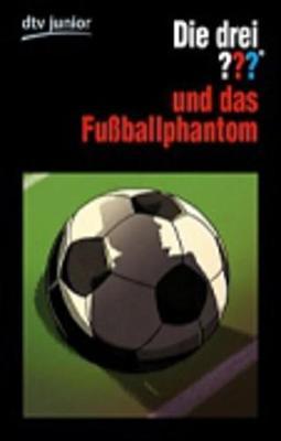 Die Drei ??? Und Das Fussballphantom (Paperback)