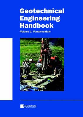 Geotechnical Engineering Handbook: Fundamentals v. 1 - Grundbau-taschenbuch (Hardback)