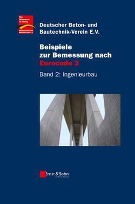 Beispiele zur Bemessung nach Eurocode 2: Band 2 - Ingenieurbau (Hardback)