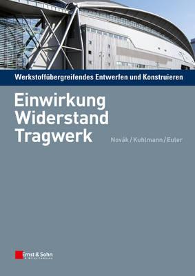 Werkstoffubergreifendes Entwerfen und Konstruieren: Einwirkung, Widerstand, Tragwerk (Paperback)