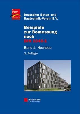 Beispiele zur Bemessung nach DIN 1045-1: Band 1: Hochbau (Hardback)