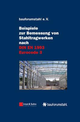 Beispiele zur Bemessung von Stahltragwerken nach DIN EN 1993 Eurocode 3 (Hardback)