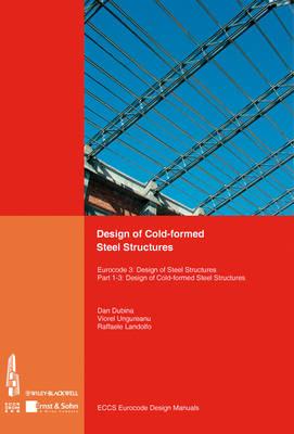 Design of Cold-formed Steel Structures: Eurocode 3: Design of Steel Structures. Part 1-3 Design of cold-formed Steel Structures (Paperback)