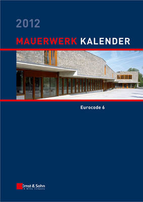 Mauerwerk-kalender 2012: Schwerpunkt: Eurocode 6 - Mauerwerk-Kalender (Vch) (Hardback)