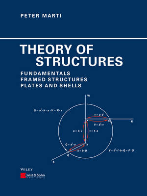 Theory of Structures: Fundamentals, Framed Structures, Plates and Shells (Hardback)