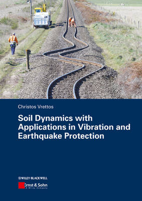 Soil Dynamics with Applications in Vibration and Earthquake Protection (Paperback)