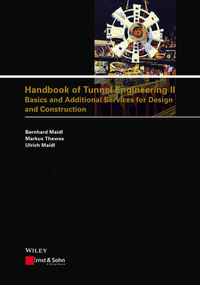 Handbook of Tunnel Engineering II: Basics and Additional Services for Design and Construction (Hardback)