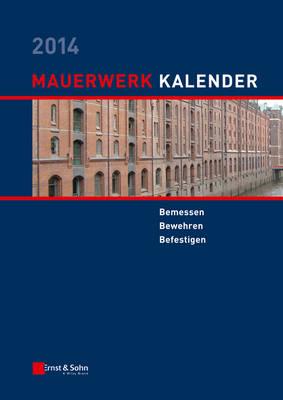 Mauerwerk Kalender 2014: Bemessen, Bewehren, Befestigen - Mauerwerk-Kalender (VCH) (Hardback)