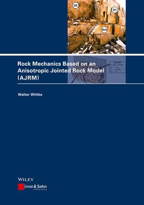 Rock Mechanics Based on an Anisotropic Jointed Rock Model (AJRM) (Hardback)