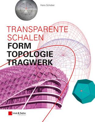 Transparente Schalen: Form, Topologie, Tragwerk (Hardback)