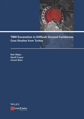 TBM Excavation in Difficult Ground Conditions: Case Studies from Turkey (Hardback)
