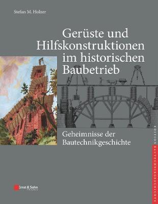 Historische Geruste - Edition Bautechnikgeschichte / Construction History (Hardback)