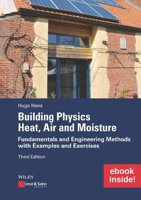 Building Physics: Heat, Air and Moisture: Fundamentals and Engineering Methods with Examples and Exercises includes eBook (Paperback)