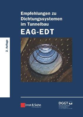 Empfehlungen zu Dichtungssystemen im Tunnelbau EAG-EDT (Hardback)