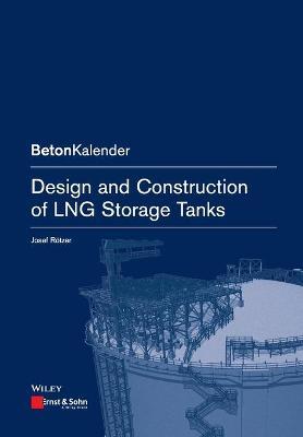 Design and Construction of LNG Storage Tanks - Beton-Kalender Series (Paperback)