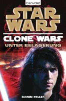 Star Wars, Clone Wars - Unter Belagerung (Paperback)