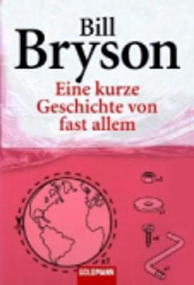 Eine Kurze Geschichte Von Fast Allem (Paperback)
