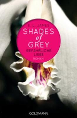 Shades of Grey 2/Gefahrliche Liebe (Paperback)