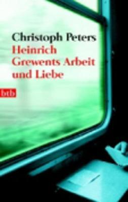 Heinrich Grewents Arbeit Und Liebe (Paperback)