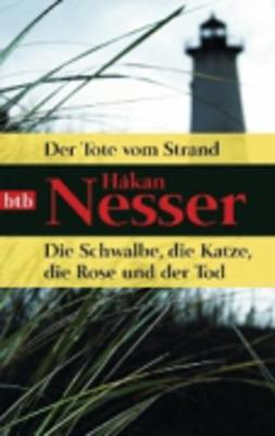 Der Tote Vom Strand/Die Schwalbe, Die Katze, Die Rose Und Der Tod (Paperback)