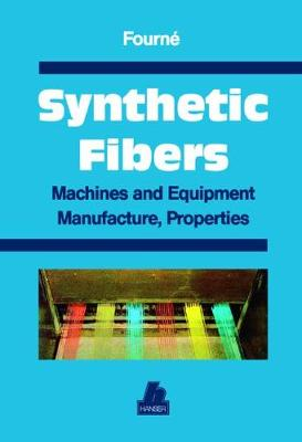 Synthetic Fibers: Machines and Equipment Manufacture, Properties (Hardback)