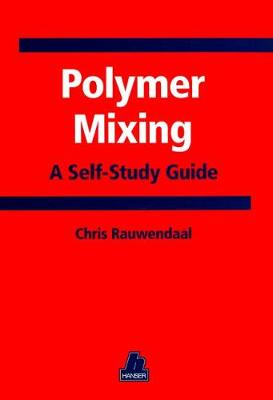 Polymer Mixing: A Self-Study Guide (Hardback)