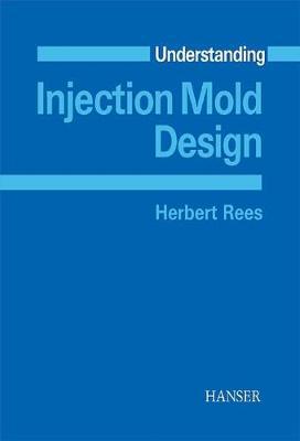 Understanding Injection Mold Design (Paperback)