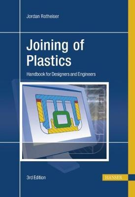 Joining of Plastics: Handbook for Designers and Engineers (Hardback)