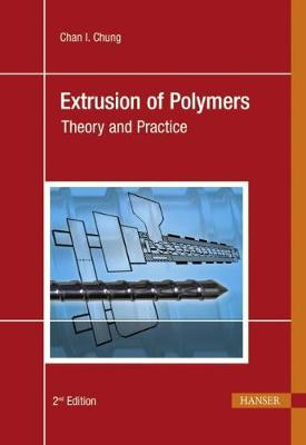 Extrusion of Polymers: Theory and Practice (Hardback)