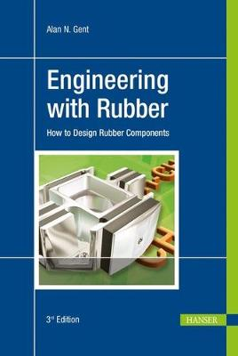 Engineering with Rubber: How to Design Rubber Components (Hardback)