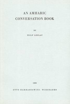 An Amharic Conversation Book: Text in Amharic and English (Paperback)
