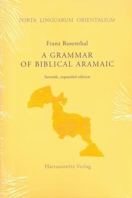 A Grammar of Biblical Aramaic: With an Index of Biblical Citations (Paperback)