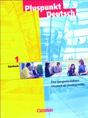 Pluspunkt Deutsch - Ausgabe in 3 Banden: Kursbuch 1a Und 1b (Paperback)