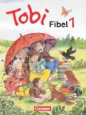 Tobi-Fibel: Leselehrgang Und Lesetexte Neubearbeitung (Paperback)