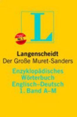 Langenscheidt Bilingual Dictionaries: Langenscheidt Encyclopaedic Muret-Sanders E/G Dictionary A-M (Hardback)