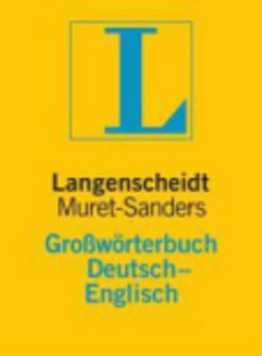 Langenscheidt Bilingual Dictionaries: Langenscheidts Grossworterbuch Englisch-Deutsch - Muret-Sanders (Hardback)