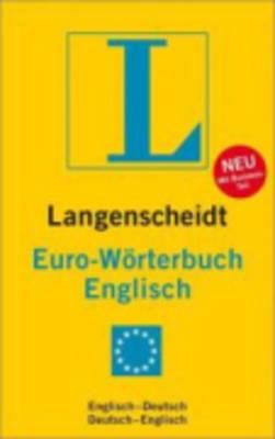 Langenscheidt Bilingual Dictionaries: Langenscheidt Euroworterbuch Deutsch-Englisch, Englisch-Deutsch (Hardback)