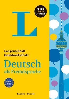 Langenscheidt Grundwortschatz Deutsch - Basic Vocabulary German (Bilingual English-German) - Langenscheidt (Paperback)