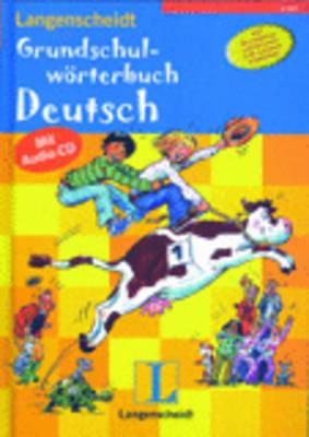 Langenscheidt Grundschulworterbuch Deutsch: Langenscheidt Grundschulworterbuch MIT Audio-CD