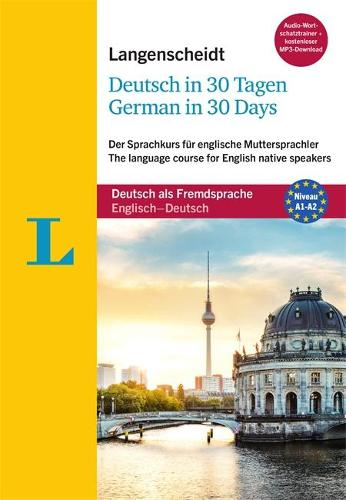 Langenscheidt German in 30 days - The Speedy Language Course, Coursebook and Audio CD: The Language Course for English Native Speakers (Bilingual English-German) - Langenscheidt (Paperback)