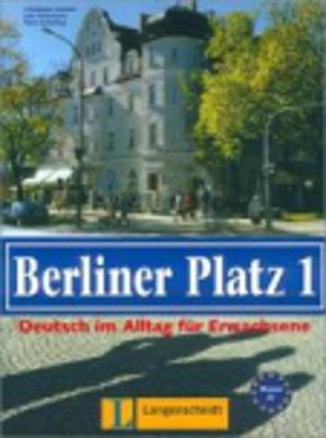 Berliner Platz Neu: Lehr- Und Arbeitsbuch 1 MIT 2 Audio-Cds Und Treffpunkt D-A-Ch