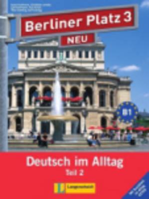 Berliner Platz Neu in Teilbanden: Lehr- Und Arbeitsbuch 3 Teil 2 MIT Audio-CD Und Im Alltag Extra