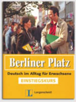 Berliner Platz: Berliner Platz Einstiegskurs (Paperback)