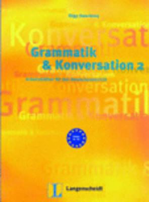 Grammatik & Konversation: Buch 2 (Paperback)