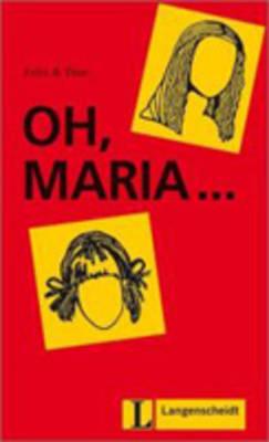 Felix Und Theo - Level 1: Oh, Maria... (Paperback)