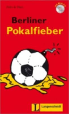 Felix Und Theo: Berliner Pokalfieber - Buch MIT Mini-CD