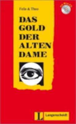 Felix Und Theo: Das Gold Der Alten Dame - Buch MIT Mini-CD