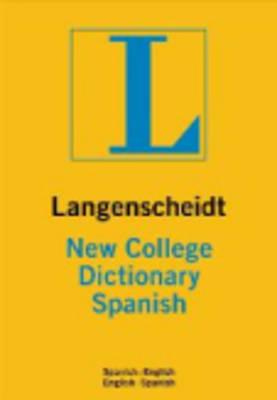 Langenscheidt Bilingual Dictionaries: Langenscheidt New Spanish College Dictionary (Hardback)